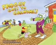 Froggy Goes to Grandma's ebook by Jonathan London