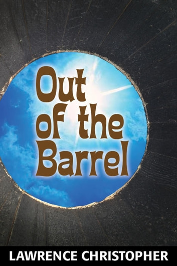 Out of the Barrel ebook by Lawrence Christopher