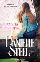 Una vita perfetta eBook by Danielle Steel