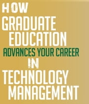 How graduate education advances your career in technology management ebook by Jackie Bunchy