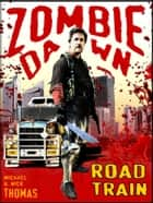 Road Train (Zombie Dawn Stories) ebook by Nick S. Thomas