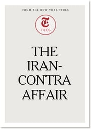 The Iran-Contra Affair ebook by The New York Times