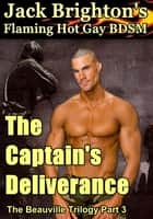 The Captain's Deliverance (Flaming Hot Gay BDSM) ebook by Jack Brighton