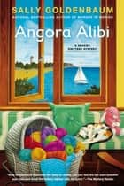 Angora Alibi - A Seaside Knitters Mystery ebook by Sally Goldenbaum