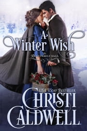 A Winter Wish - The Read Family Saga, #1 ebook by Christi Caldwell