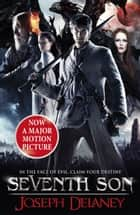 Seventh Son - The Spook's Apprentice Film Tie-in ebook by Joseph Delaney