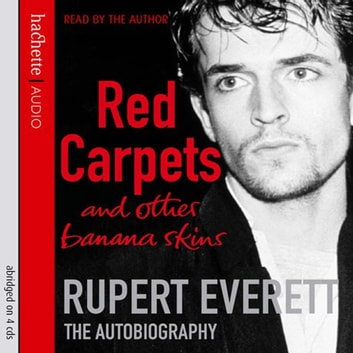 Red Carpets And Other Banana Skins audiobook by Rupert Everett