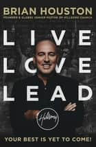 Live, Love, Lead ebook by Brian Houston