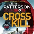 Cross Kill - BookShots Audiolibro by James Patterson, Ruben Santiago-Hudson