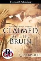 Claimed by the Bruin ebook by Libby Bishop