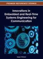 Innovations in Embedded and Real-Time Systems Engineering for Communication ebook by Seppo Virtanen
