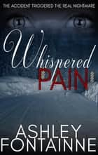 Whispered Pain ebook by Ashley Fontainne