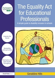 The Equality Act for Educational Professionals - A simple guide to disability inclusion in schools ebook by Geraldine Hills