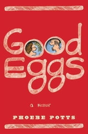 Good Eggs ebook by Phoebe Potts