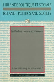 Les Irlandaises : vers une reconnaissance / A New Citizenship for Irish Women? ebook by Paul Brennan, Catherine Maignant, Elisabeth Gaudin