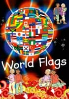 WORLD FLAGS FOR CHILDREN ebook by Collins