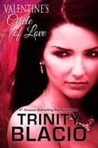Valentine's Circle of Love ebook by Trinity Blacio
