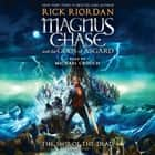 Magnus Chase and the Gods of Asgard, Book 3: The Ship of the Dead audiobook by Rick Riordan, Michael Crouch