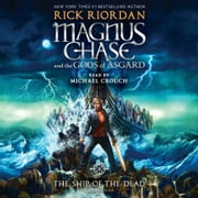 Magnus Chase and the Gods of Asgard, Book 3: The Ship of the Dead audiobook by Rick Riordan