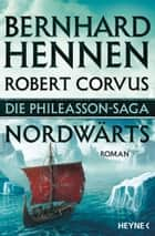 Die Phileasson-Saga - Nordwärts - Roman ebook by