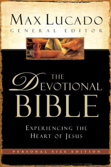 Lucado Devotional Bible, NCV - Experiencing the Heart of Jesus ebook by
