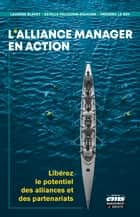 L'alliance manager en action - Libérez le potentiel des alliances et des partenariats ebook by Frédéric le Roy, Estelle Pellegrin-Boucher, Laurène Blavet