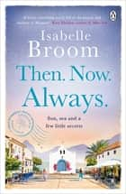 Then. Now. Always. ebook by Isabelle Broom