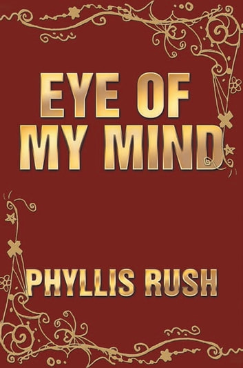 Eye of My Mind ebook by Phyllis Rush