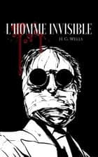 L'Homme Invisible ebook by H. G. Wells