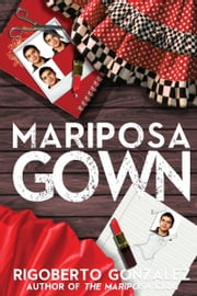 Mariposa Gown ebook by Rigoberto Gonzalez