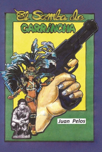 El samba de Garrincha ebook by Juan Pelos