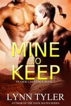 Mine to Keep ebook by Lynn Tyler
