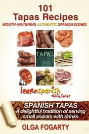 101 Tapas Recipes ebook by Olga Fogarty