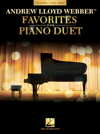 Andrew Lloyd Webber Favorites for Piano Duet - Early Intermediate Level ebook by Andrew Lloyd Webber,Hal Leonard Corp.