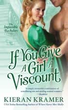 If You Give A Girl A Viscount ebook by Kieran Kramer