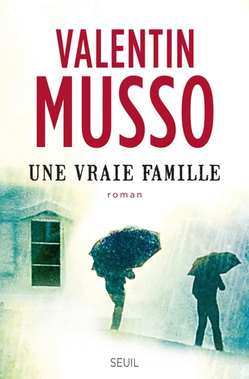 Une vraie famille ebook by Valentin Musso