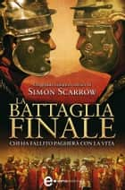 La battaglia finale ebook by Simon Scarrow