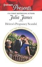 Heiress's Pregnancy Scandal ebook by Julia James