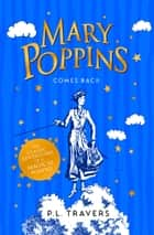 Mary Poppins Comes Back ebook by P. L. Travers