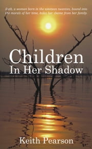Children In Her Shadow ebook by Keith Pearson