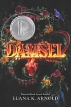 Damsel ebook by Elana K. Arnold
