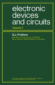 Electronic Devices and Circuits: The Commonwealth and International Library: Electrical Engineering Division, Volume 1 ebook by Pridham, G.J.