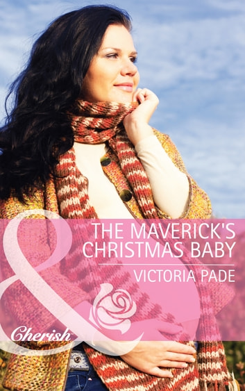 The Maverick's Christmas Baby (Mills & Boon Cherish) (Montana Mavericks: Rust Creek Cowboys, Book 6) ebook by Victoria Pade