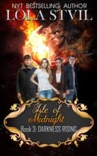 Isle Of Midnight: Darkness Rising (Isle Of Midnight Series, Book 3) - Isle Of Midnight, #3 ebook by