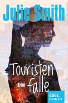 Touristenfalle ebook by Julie Smith, Bettina Thienhaus