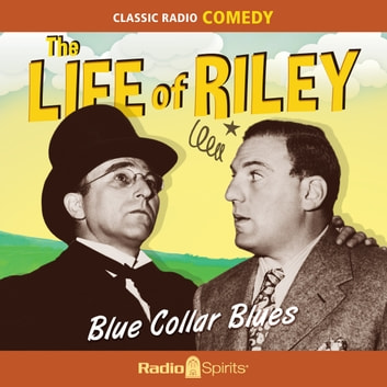 The Life of Riley - Blue Collar Blues audiobook by