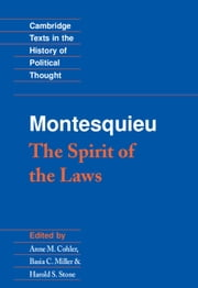Montesquieu: The Spirit of the Laws ebook by Charles de Montesquieu,Anne M. Cohler,Basia Carolyn Miller,Harold Samuel Stone