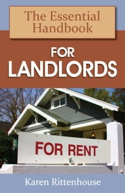 The Essential Handbook for Landlords ebook by Karen Rittenhouse
