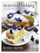 Seasonal Baking ebook by Fiona Cairns