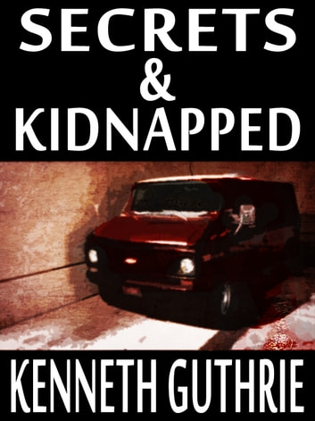 Secrets and Kidnapped (Two Story Pack) ebook by Kenneth Guthrie